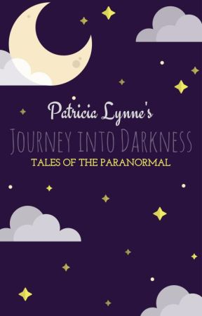 Journey Into Darkness by patricialynne07