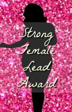 Strong Female Leads Awards!! by RaeBLake