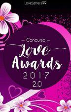 Love Awards 2017 2.0 [CERRADO] by Loveletters99