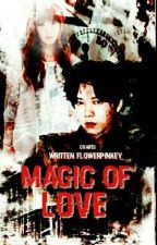 Magic Of Love by flowerpinkey_