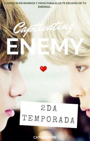 Captivating Enemy  2da Temporada by CathyAndre
