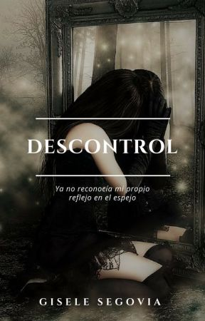 Mi descontrol © by LadyNGS