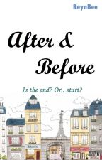 After and Before [CS 1.5] Short Stories by ReynBee