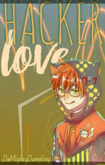 Hacker Love (707 x Reader) [COMPLETED]