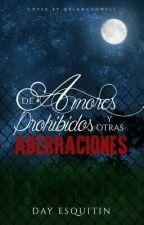 De amores prohibidos y otras aberraciones by DayEsq