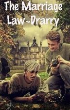 The Unexpected Marriage Law~Drarry by JustADrarryShipper