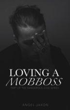 Loving A MobBoss ✓ by Angel_Keys