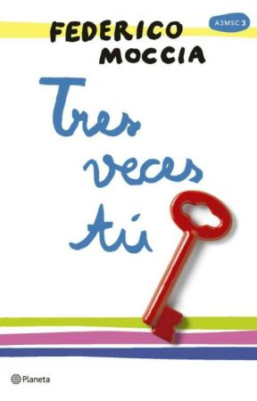 Tres Veces Tú- Federico Moccia by xjuanavalentina