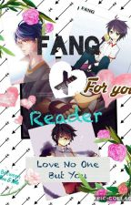 Fang X Reader: Love No One But You by Xia_The_Writer_