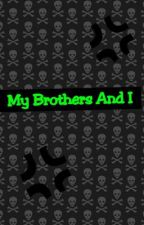 My Brothers And I by niallsbaby1234