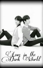 Love in the Dark World (MarkMin) [END] by ptrkim_hrj21