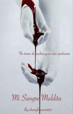 Mi Sangre Maldita by cherryblossom1613