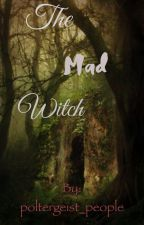 The Mad Witch by poltergeist_people
