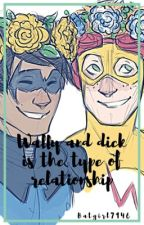 ⚡️wally and dick is the type of relationship⚡️️ by Batgirl7146