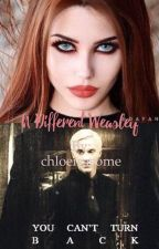 A Different Weasley // Draco Malfoy fanfiction love story (Discontinued) by ironicchloe