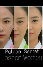 Palace Secret : Joseon Women by cayaya_