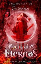Recuerdos Eternos by CynthiaDannot