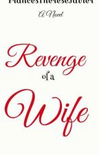 Book 2: Revenge of a Wife by FrancesThereseJavier