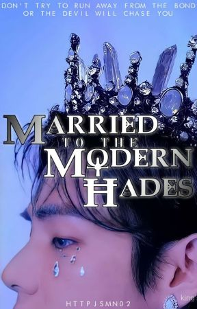 Married to the Modern Hades | K.T.H by httpjsmn02