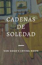Cadenas de soledad by VanGoghscryingroom