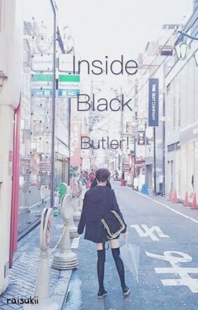 Inside black butler! (HIATUS) by raisukii