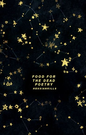 Food for the Dead Poetry by HessianKills