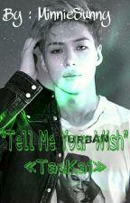 """Tell Me Your Wish"" «TaeKai» by MinnieSunny"