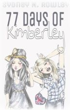 77 Days of Kimberley by Positivity_