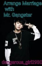 Arrange Marriage with Mr. Gangster by MunchTine