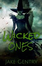 Wicked Ones by JakeGentry13