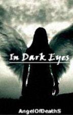 In dark eyes (Broken Angel) by AngelOfDeathS