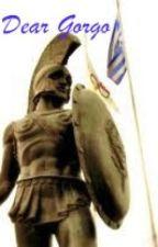 Dear Gorgo (From King Leonidas) by invisiblylonely