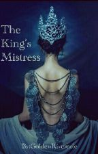 The King's Mistress by GoldenRiveracle