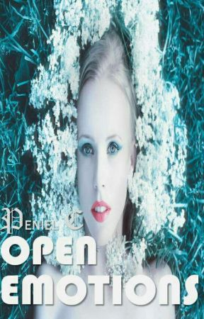 OPEN EMOTIONS (Poetry)  by penielic