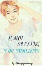 Babysitting The Triplets  by tokayngambang