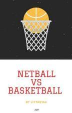 NETBALL VS BASKETBALL  by lyasya6