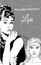 Wszystkie Kłamstwa Lou. by NateWriter