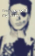 I'm in Love with my Father by Buggie1984