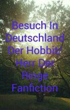Besuch In Deutschland   Der Hobbit/ Herr Der Ringe Fanfiction by alibau1