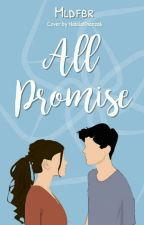 All Promise by Mldfbrnty