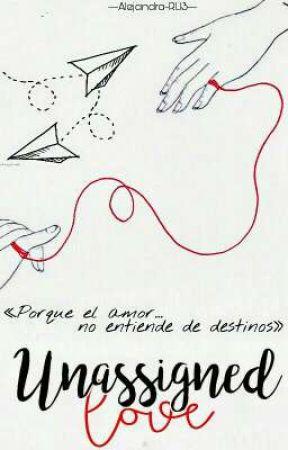 Unassigned love by Alejandra-RL13