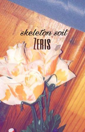 skeleton soil by aninsecurewriter