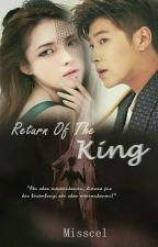 Return Of The King by Misscelyunjae