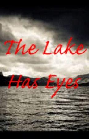 The Lake Has Eyes by CarleyBug