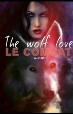 The Wolf Love : Le Combat by Matifa1901