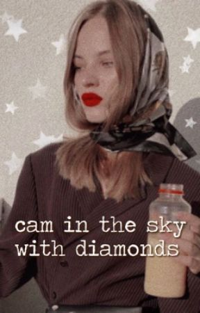 cam in the sky with diamonds ☾etc. by camtown