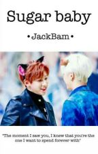 Sugar Baby || JackBam √ by dyliannesaber