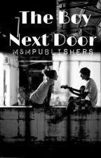 The Boy Next-Door by MandMPublishers