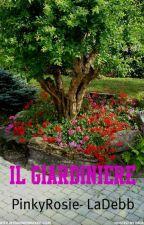 IL GIARDINIERE by LaDebb