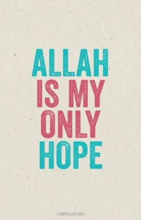 Allah İs My Only Hope by muslim_dairy